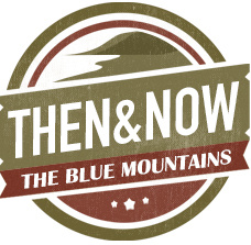Then & Now - The Blule Mountains